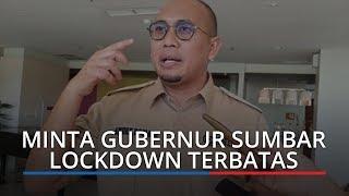 Andre Rosiade Minta Gubernur Sumbar Beranikan Diri agar Sumbar Lockdown Terbatas