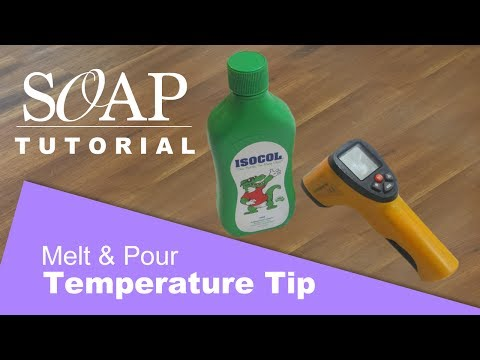 Temperature Tip, Melt and Pour Soap Tip