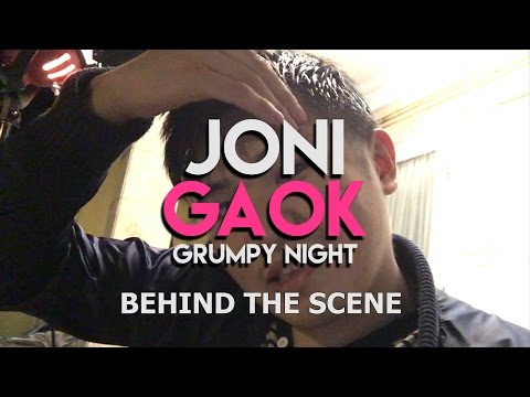 Joni Gaok Grumpy Night BTS