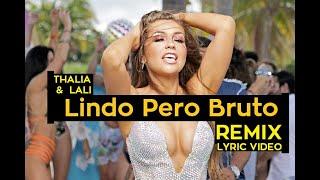 Thalia,Lali Lindo Pero Bruto (Letra,Remix)