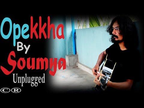 Opekkha By Soumya - Unplugged | ??????? | An Original Bangla Power Ballad Song | Own Composition