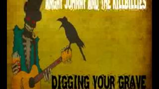 "Angry Johnny And The Killbillies-""Digging Your Grave"""