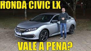Honda Civic LX - Vale a pena?