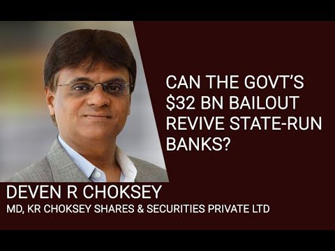 Can the govt's $32 bn bailout revive state-run banks?
