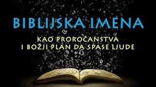 Značenje Biblijskih Imena - proročanstva i opis plana spasenja ljudi