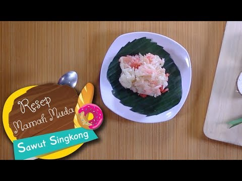Resep Mamah Muda: Sawut Singkong