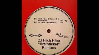 Dj Hitch Hiker - Brainticket (Dj Jo Vs. Tibby Remix)