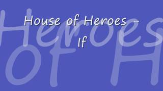 House of Heroes - If [Lyrics]