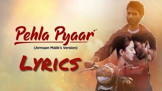 Pehla Pyaar Full Song With Lyrics Armaan Malik | Kabir Singh
