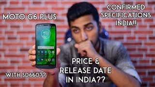 Moto G6 Plus - Price & Launch Date in India!! Confirmed Specifications!!