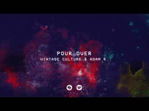 Vintage Culture, Adam K - Pour Over (Audio)