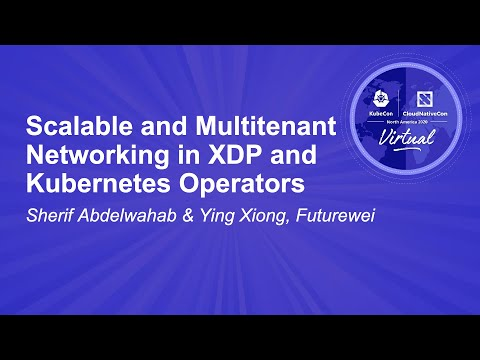 Image thumbnail for talk Scalable and Multitenant Networking in XDP and Kubernetes Operators