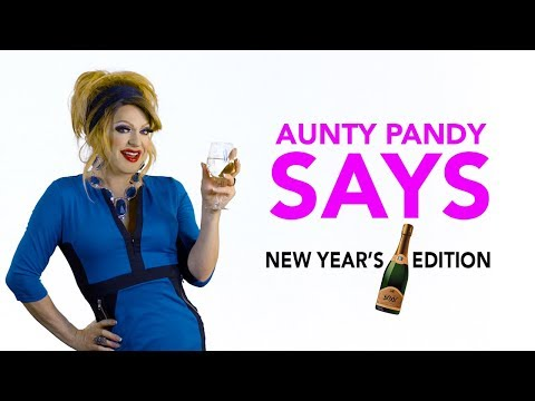 Aunty Pandy Says: New Year's Edition!