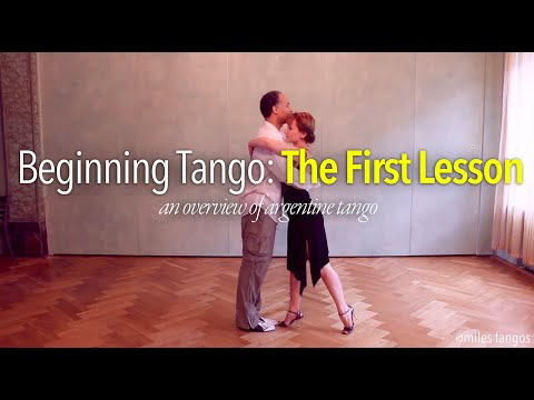 TANGO LESSON: Beginner Tango - The First Lesson (with Miles Tangos)