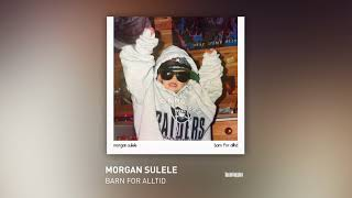Morgan Sulele   Barn For Alltid