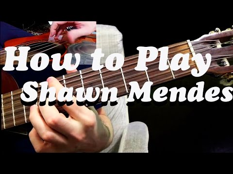 How to play Shawn Mendes - There's Nothing Holding' Me Back on guitar