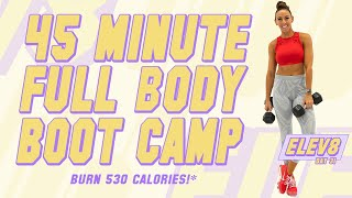 45 Minute Full Body Bootcamp Workout 🔥Burn 530 Calories!* 🔥The ELEV8 Challenge   Day 31