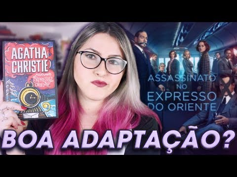 ASSASSINATO NO EXPRESSO DO ORIENTE | Livro vs. Filme