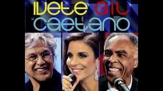 #O MEU AMOR Ivete Gil e Caetano.