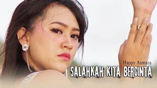 Download lagu Happy Asmara Salahkah Kita Bercinta Mp3