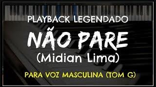 🎤 Não Pare (PLAYBACK LEGENDADO   TOM MASCULINO) Midian Lima
