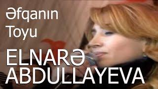 Elnare Abdullayeva Punhan Ismayilli Saatli (Efqanin Toyu)