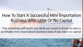 Mini Importation   How to start with little or no capital