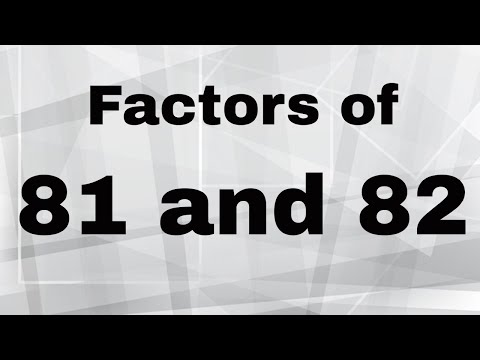 Factor of 81 and 82 plus Prime Factorization of 81 and 82