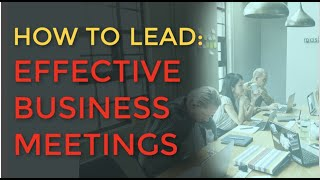 How to Lead an Effective Business Meeting