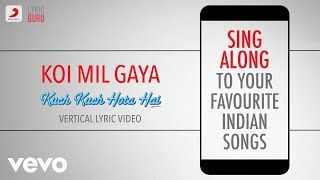 Koi Mil Gaya - Kuch Kuch Hota Hai | Official Bollywood Lyrics