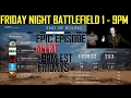 FRIDAY NIGHT BATTLEFIELD 1, GCW, BRO STUDIOS, 1080p, 60FPS, E13, HD