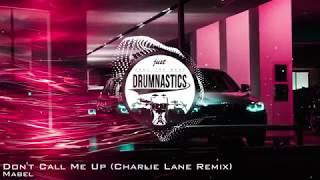 Mabel   Don't Call Me Up (Charlie Lane Remix)