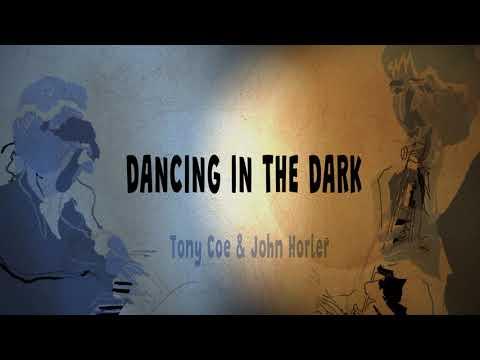 Tony Coe & John Horler - Dancing in the Dark (album trailer) online metal music video by TONY COE