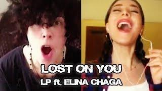 Lost On You   LP Ft. Elina Chaga (Элина Чага) Via Smule + Lyrics