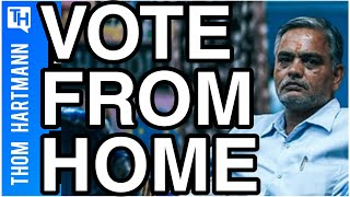 You Could Vote From Home... If They Don't Stop You (w/ Ben Tyson)