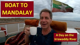 BAGAN TO MANDALAY BY BOAT -  A Day on the Irrawaddy River in Myanmar