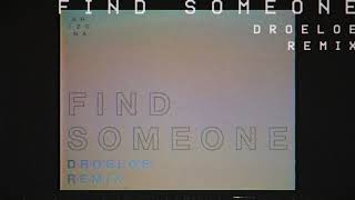 A R I Z O N A   Find Someone (DROELOE Remix) [Official Audio]