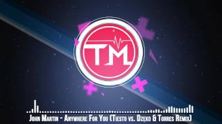 John Martin - Anywhere For You (Tiësto vs. Dzeko & Torres Remix)