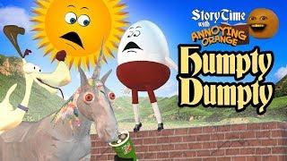 Annoying Orange - Storytime: Humpty Dumpty