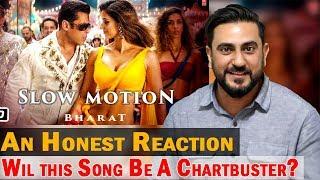 Reaction On Bharat: Slow Motion Song Feat. Nakash Aziz & Shreya Ghoshal | Salman Khan, Disha Patani