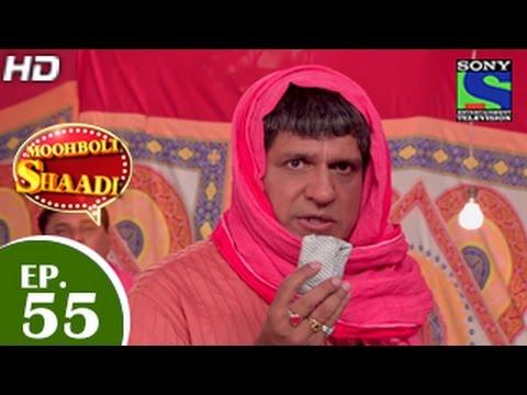 Mooh Boli Shaadi - मुह बोली शादी - Episode 55 - 15th May 2015