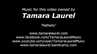 Tamara Laurel - Pathetic (Scenes From The Film, Thrown Down)