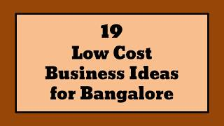 19 Low Cost Business Ideas for Bangalore | Sameer Gudhate