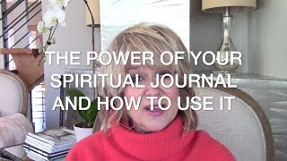 The Power of a Spiritual Journal and How to Use it