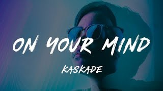 Kaskade   On Your Mind