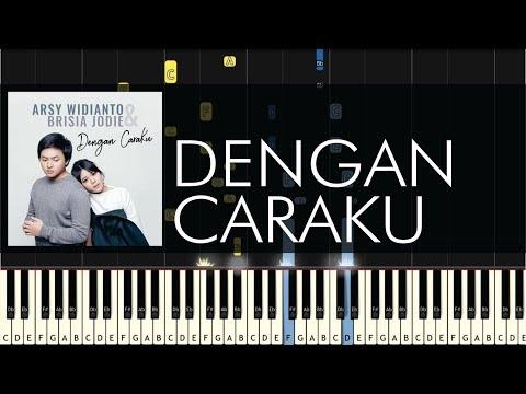 Arsy Widianto - Dengan Caraku (ft. Brisia Jodie) -  Piano Tutorial - Synthesia