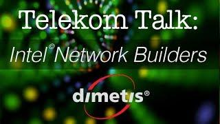 Dimetis Speaks on Intel Network Builders Panel Discussion