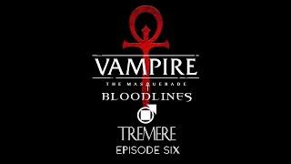 VTMB - Tremere - Episode 6