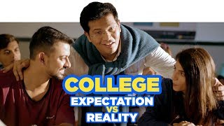 ScoopWhoop: College : Expectation Vs Reality