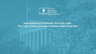 Click to play: International & National Security Law: The Law, China, and the Possible New Cold War